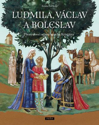 Ludmila, Václav a Boleslav - Přemyslovci očima mnicha Kristiána