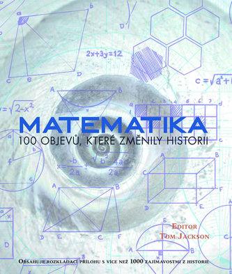 Matematika - 100 objevů, které změnily historii