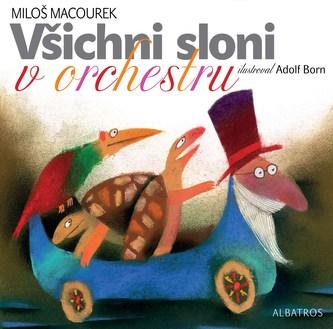 Všichni sloni v orchestru - Miloš Macourek