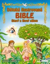 Dětská ilustrovaná bible - Starý a Nový zákon