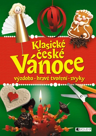 Klasické české Vánoce – výzdoba, hravé tvoření, zvyky - neuveden