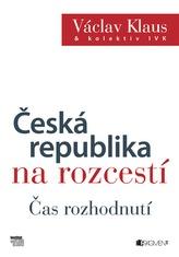 Václav Klaus – Česká republika na rozcestí – Čas rozhodnutí