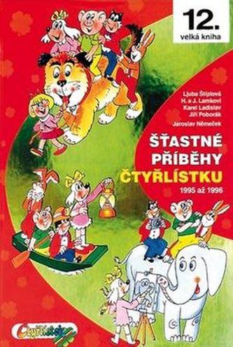 Šťastné příběhy Čtyřlísku 1995 - 1996 12. kniha - Němeček,Poborák,Lamkovi, Štíplová,