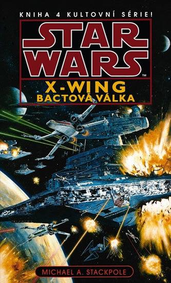 Star Wars - X-Wing 4 - Bactová válka