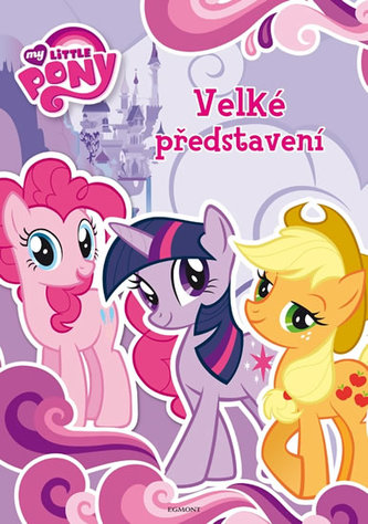 My Little Ponny - Velké představení