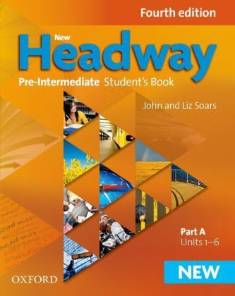 New Headway Fourth Edition Pre-Intermediate Student´s Book Part A - Soars John and Liz