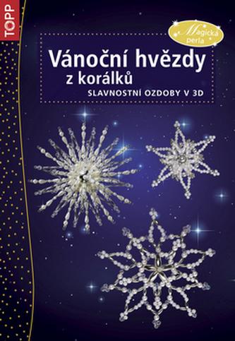 Vánoční hvězdy z korálků - Slavnostní dekorace v 3D - TOPP - neuveden