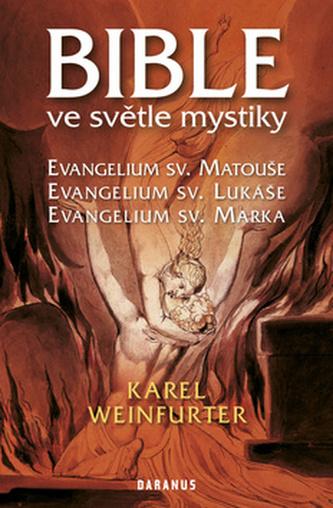 Bible ve světle mystiky - Evangelium sv. Matouše, sv. Lukáše, sv. Marka