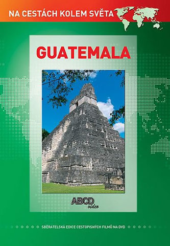 Guatemala DVD - Na cestách kolem světa