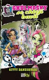 Monster High - Ghúlmošky se chtějí bavit
