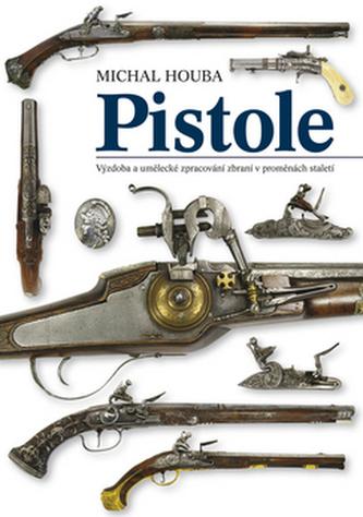Pistole - výzdoba a umělecké zpracování v proměnách staletí
