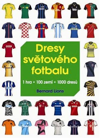 Dresy světového fotbalu - 1 hra * 100 zemí * 1000 dresů