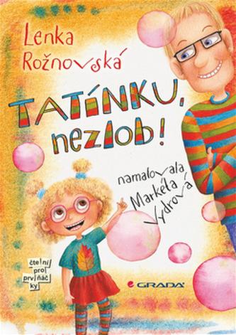 Tatínku, nezlob! - Rožnovská Lenka
