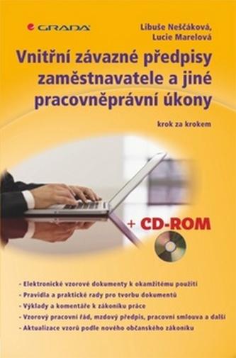 Vnitřní závazné předpisy zaměstnavatele a jiné pracovněprávní úkony krok za krokem + CD