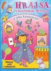 Hraj sa s kúzelníkom Merlinom a jeho kamarátmi!