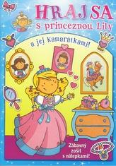 Hraj sa s princeznou Lily a jej kamarátkami!