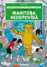 Jo, Zefka a Žoko (3) - Manitoba neodpovídá