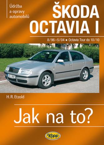 Škoda Octavia I/Tour • 8/96–10/10 • Jak na to? č. 60 - Etzold Hans-Rudiger Dr.