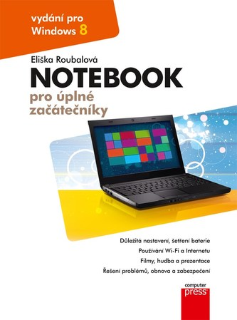 Notebook pro úplné začátečníky: vydání pro Windows 8