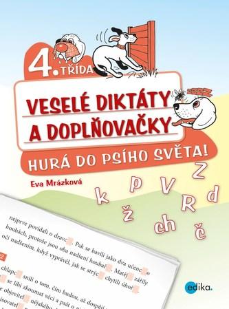 Veselé diktáty a doplňovačky - Hurá do psího světa - Eva Mrázková