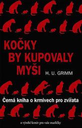 Kočky by kupovaly myši - Černá kniha o krmivech pro zvířata