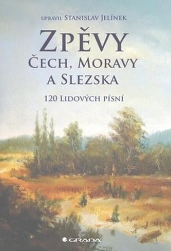 Zpěvy Čech, Moravy a Slezska - 120 lidových písní