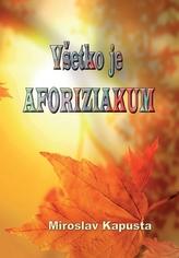 Všetko je aforiziakum (slovensky)