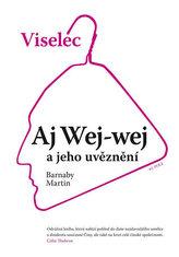 Viselec: Aj Wej-wej a jeho uvěznení