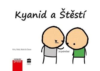 Kyanid a Štěstí - Matt Melvin, Kris Wilson, Dave McElfatrick, Rob DenBleyker