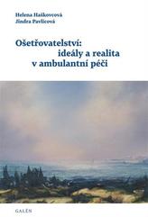 Ošetřovatelství: ideály a realita v ambulantní péči