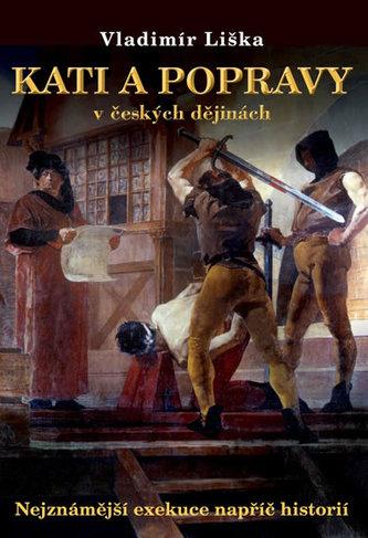 Kati a popravy v českých dějinách - Nejznámější exekuce napříč historií