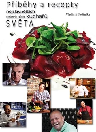 Příběhy a recepty nejslavnějších televizních kuchařů světa