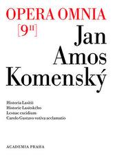 Opera omnia 9/II - Historia Lasitii. Historie Lasitského. Lesnae excidium. Carolo Gustavo votiva acclamatio. (česky, latinsky)