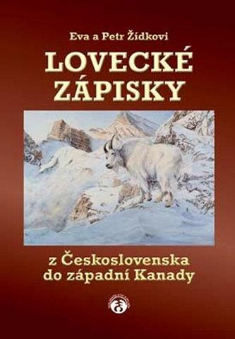 Lovecké zápisky z Československa do západní Kanady