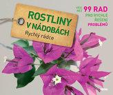 Rostliny v nádobách - Rychlý rádce: více než 99 rad pro rychlé řešení problémů