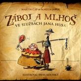 Záboj a Mlhoš: Hus i ti husiti!