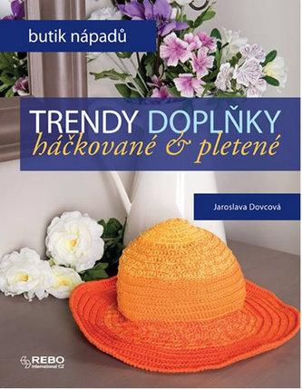 Trendy doplňky - háčkované & pletené - Dovcová Jaroslava