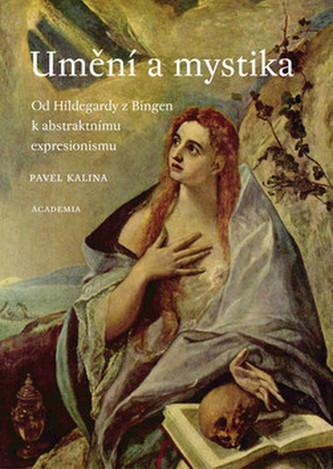 Umění a mystika - Od Hildegardy z Bingen k abstraktnímu expresionismu