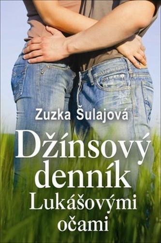Džínsový denník Lukášovými očami - Zuzka Šulajová