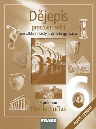 Dějepis 6 pro ZŠ a VG PS /nové vydání/ - Kolektiv Autorů