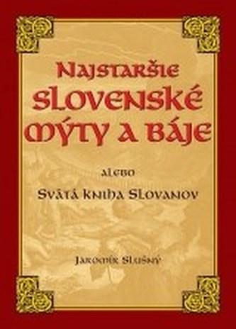 Najstaršie slovenské mýty alebo Svätá kniha Slovanov