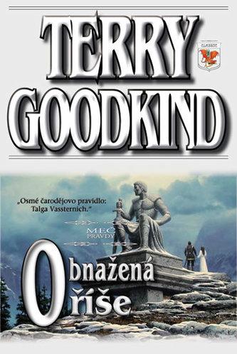 Meč pravdy 8 - Obnažená říše - Terry Goodkind