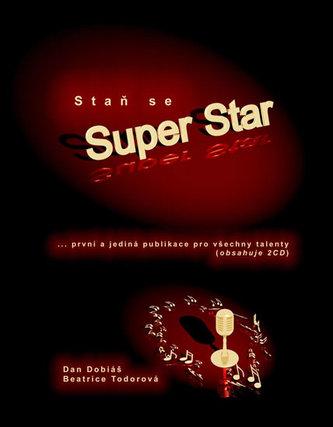 Staň se Super Star - První a jediná publkace pro včechny talenty + 2 CD