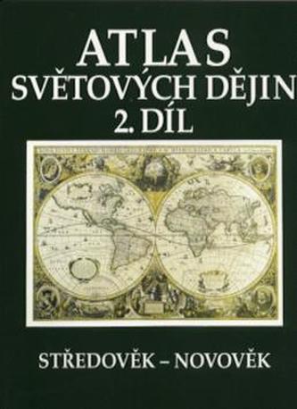 Atlas světových dějin, 2. díl: Středověk – novověk - Náhled učebnice