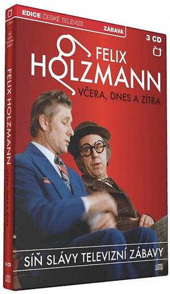Síň Slávy - Felix Holzmann - Včera dnes a zítra - 3 CD