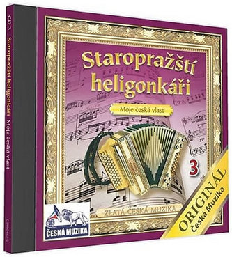 Staropražští heligonkáři - Moje Česká vlast - 1 CD