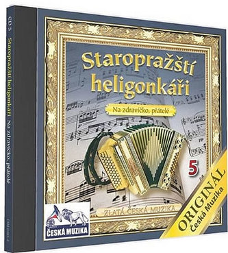 Staropražští heligonkáři - Na zdravíčko přátelé - 1 CD