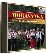 Moravanka - Nalej ty mne šenkérečko - 1 CD