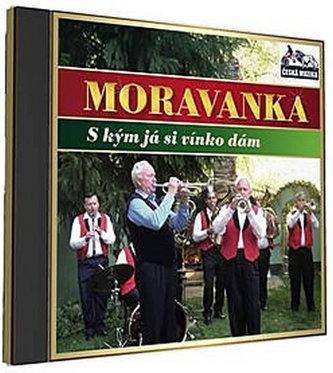 Moravanka - S kým ja vínko dám - 1 CD