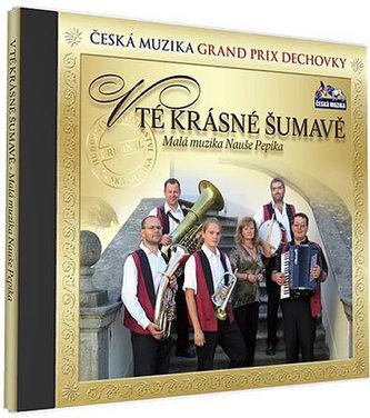 Malá muzika Nauše Pepíka - V tě krásné Šumavě - 1 CD - neuveden